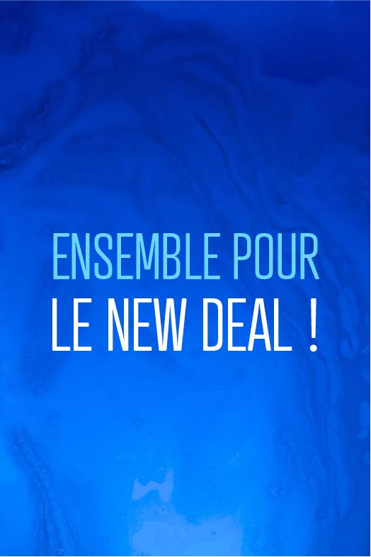 Le thème : Ensemble pour le New Deal !
